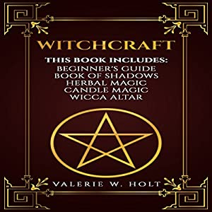 Witchcraft: Wicca for Beginner's, Book of Shadows, Candle Magic