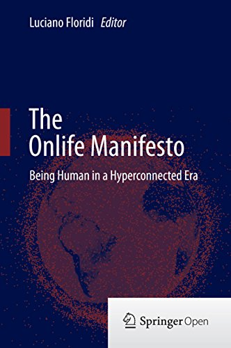 The Onlife Manifesto: Being Human in a Hyperconnected Era (English Edition) por Luciano Floridi