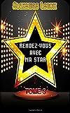 Telecharger Livres Rendez Vous Avec Ma Star Tome 3 (PDF,EPUB,MOBI) gratuits en Francaise