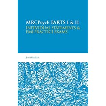 MRCPsych Parts I & II: Individual statements and EMI practice exams: Part 1 - 2 (Hodder Arnold Publication)