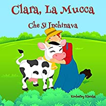 Clara, La Mucca Che Si Inchinava (Friendship Series Vol. 1)
