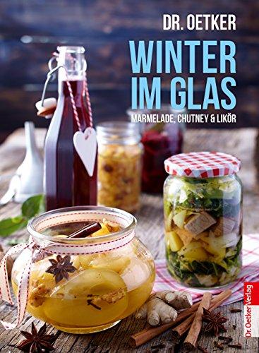 Winter im Glas: Marmelade, Chutney & Likör (Einzeltitel) Orangen-relish