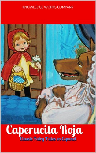 Little Red Riding Hood (Caperucita Roja en español) por Knowledge Works Company