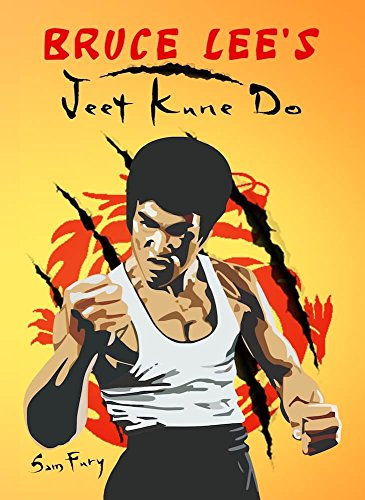 Bruce Lee's Jeet Kune Do: Jeet Kune Do Training and Fighting Strategies (Self Defense Book 6) (English Edition)