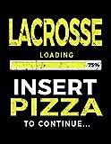 Lacrosse Loading 75% Insert Pizza To Continue: Blank Lined Journal Lacrosse Player - Dartan Creations, Tara Hayward
