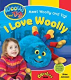 Woolly and Tig: I Love Woolly (Woolly & Tig)