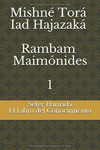 Sefer Hamadá - El Libro del Conocimiento: Mishné Torá - Iad Hajazaká - Rambam - Maimónides (Mishné Torá - Rambam)