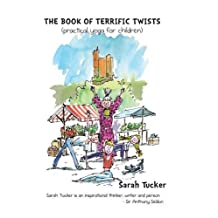 The Book of Terrific Twists: (Practical Yoga for Children)