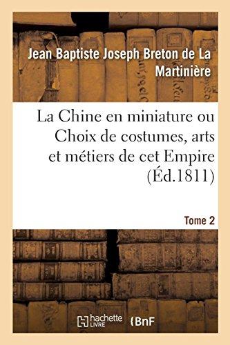 La Chine en miniature ou Choix de costumes, arts et métiers de cet Empire. Tome 2 par Jean Baptiste Joseph Breton de La Martinière