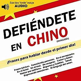 Defiéndete en Chino Mandarín: Frases para hablar desde el primer día (incluye audio) de [Ratmiroff, Andrea]