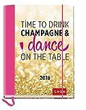 Time to drink champagne 2018: Terminplaner mit Wochenkalendarium Bild