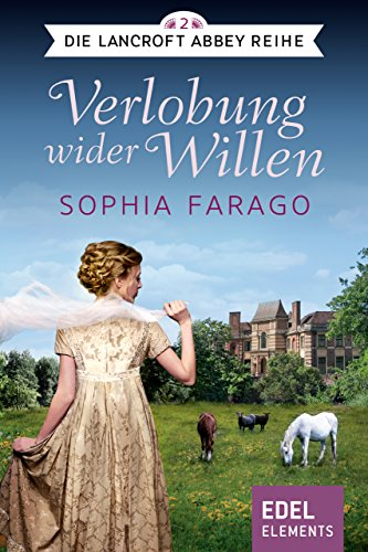 Verlobung wider Willen: Regency Roman (Die Lancroft Abbey Reihe 2) - Fall 2 Kindle-version