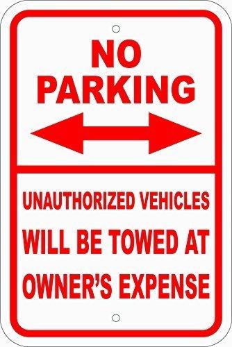 Keine paking Schild Unbefugten Fahrzeuge geschleppt bei Eigentümer Kosten weiß rot FUNNY Geschenk für Damen Outdoor-Metall Aluminium Schild