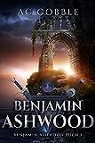 Benjamin Ashwood: Benjamin Ashwood Buch 1