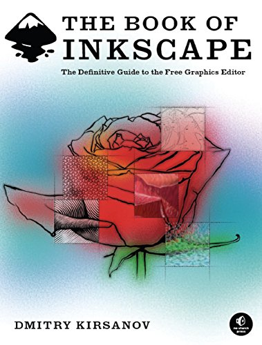The Book of Inkscape: The Definitive Guide to The Free Graphics Editor (English Edition)