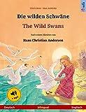 Die wilden Schwäne – The Wild Swans (Deutsch – Englisch). Zweisprachiges Kinderbuch nach einem Märchen von Hans Christian Andersen, ab 4-6 Jahren, mit ... (Sefa Bilinguale Bilderbücher)