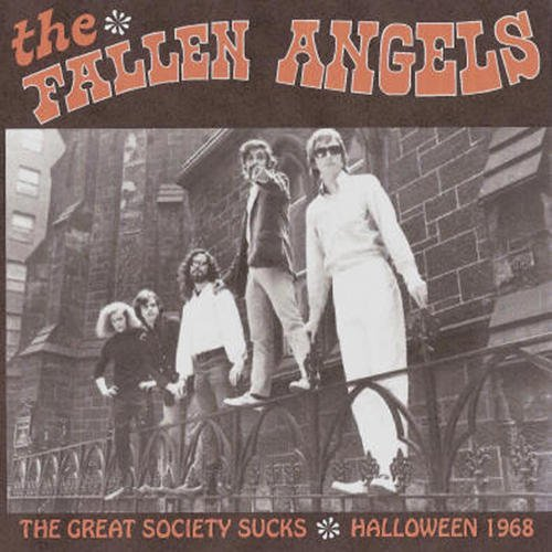 The Great Society Sucks - Halloween 1968 by The Fallen Angels (2011-04-19)