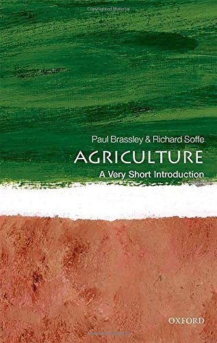 Agriculture: A Very Short Introduction (Very Short Introductions) by Paul Brassley (2016-07-01)