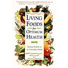 Living Foods for Optimum Health : Staying Healthy in an Unhealthy World by Theresa Foy Digeronimo (1998-08-19)