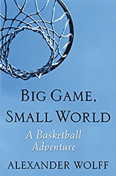 Big Game, Small World: A Basketball Adventure (English Edition)