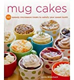 [( Mug Cakes: 100 Speedy Microwave Treats to Satisfy Your Sweet Tooth By Bilderback, Leslie ( Author ) Paperback Aug - 2013)] Paperback