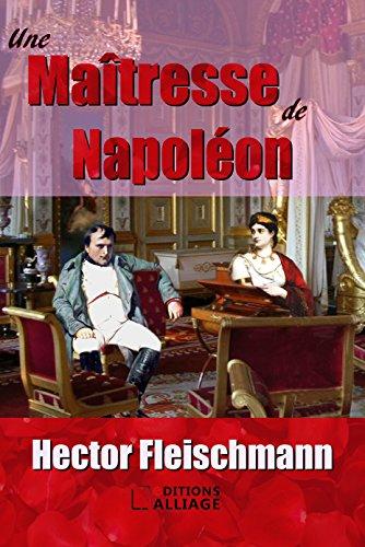 Une maîtresse de Napoléon (illustré) (French Edition)