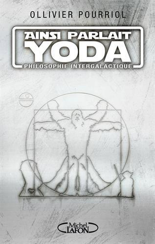 Ainsi parlait Yoda par Ollivier Pourriol