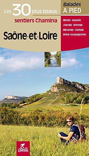 Saône-et-Loire les 30 plus beaux sentiers par Collectif