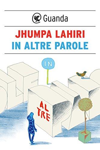 In altre parole (Italian Edition) por Jhumpa Lahiri