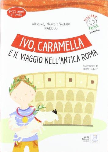 Ivo, Caramella e il viaggio nell'antica Roma. Con CD Audio
