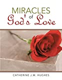 Miracles of God's Love
