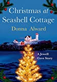 Christmas at Seashell Cottage (A Jewell Cove Novel) by Donna Alward front cover