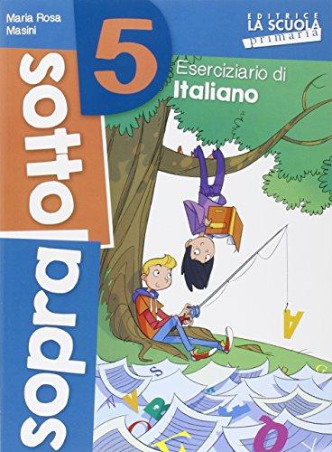 Sottosopra. Italiano e matematica. Per la Scuola elementare: 5