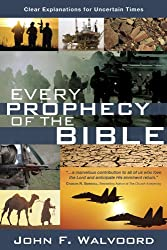 Every Prophecy of the Bible: Clear Explanations for Uncertain Times (Walvoord John F)