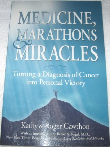 Medicine, Marathons & Miracles [Taschenbuch] by Kathy Cawthon, Roger Cawthon