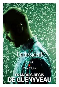Un dissident (A.M. ROM.FRANC) (French Edition) by [de Guenyveau, François-Régis]