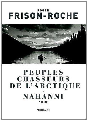 Peuples chasseurs de l'Arctique : Nahanni