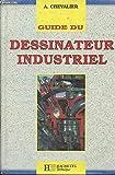 Guide du dessinateur industriel - Hachette - 01/01/1989