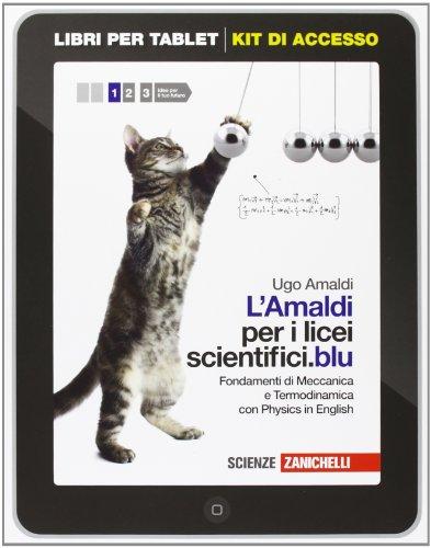 L'Amaldi per i Licei Scientifici. Volume 1 BookTab in Libreria. Blu con Physics in English