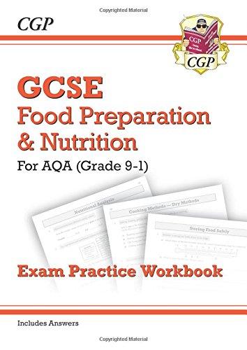 New Grade 9-1 GCSE Food Preparation & Nutrition - AQA Exam Practice Workbook (includes Answers) (CGP GCSE Food 9-1 Revision)