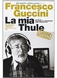 Francesco Guccini - La mia Thule(edizione integrale)