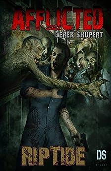 Afflicted: RipTide (Book 2) (English Edition) par [Shupert, Derek]
