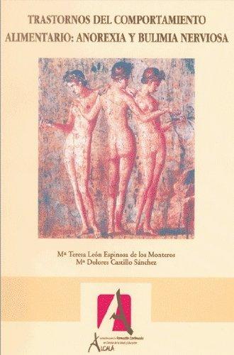 Trastornos del comportamiento alimentario / Eating Disorders: Anorexia Y Bulimia Nerviosa / Anorexia and Bulimia Nervosa par MªTeresa León Espinosa