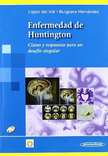 Enfermedad del Huntington / Huntington Disease: Claves y respuestas para un desafio singular / Keys and Answers for a Unique Challenge por Luis Javier Lopez Del Val