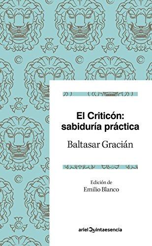 El criticón: sabiduría práctica: Edición de Emilio Blanco por Baltasar Gracián