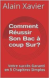 Comment Réussir Son Bac à coup Sur? (French Edition)