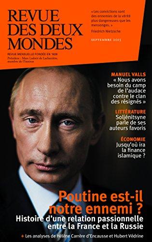 Revue des Deux Mondes septembre 2015: Poutine est-il notre ennemi ?