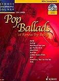 Schott Saxophone Lounge: Pop Ballads, 16 berühmte Pop-Balladen für Alt-Saxophon und Klavier inkl. CD [Musiknoten] Dirko Juchem Ed.