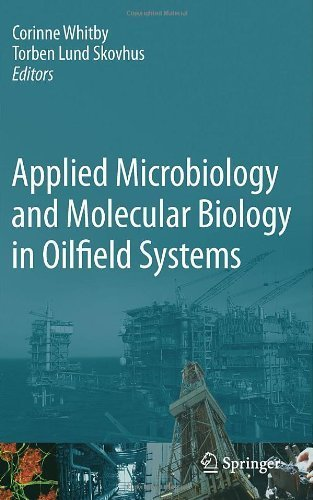 Applied Microbiology and Molecular Biology in Oilfield Systems: Proceedings from the International Symposium on Applied Microbiology and Molecular Biology in Oil Systems (ISMOS-2), 2009 by Springer (2010-10-27)