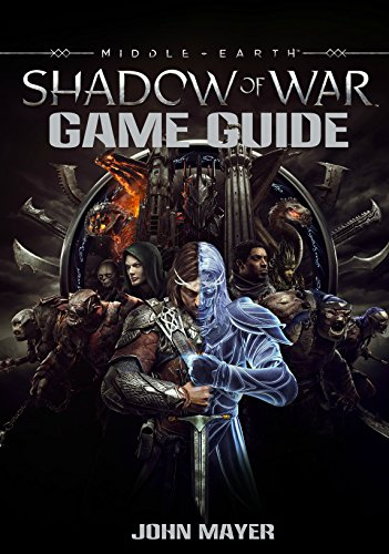 Middle-earth: Shadow of War guide and walkthrough  (English Edition)